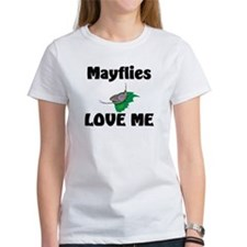 Mayflies Love Me Women's T-Shirt