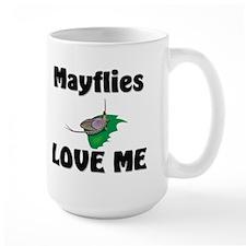 Mayflies Love Me Large Mug