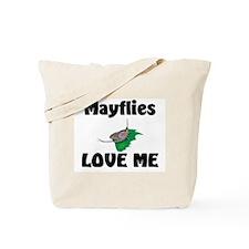 Mayflies Love Me Tote Bag