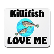 Killifish Love Me Mousepad