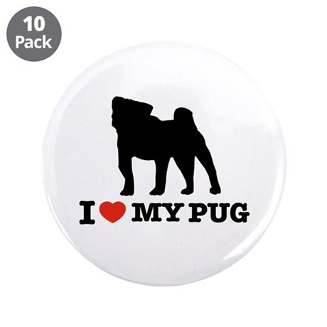 """I love my Pug 3.5"""" Button (10 pack)"""