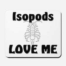 Isopods Love Me Mousepad