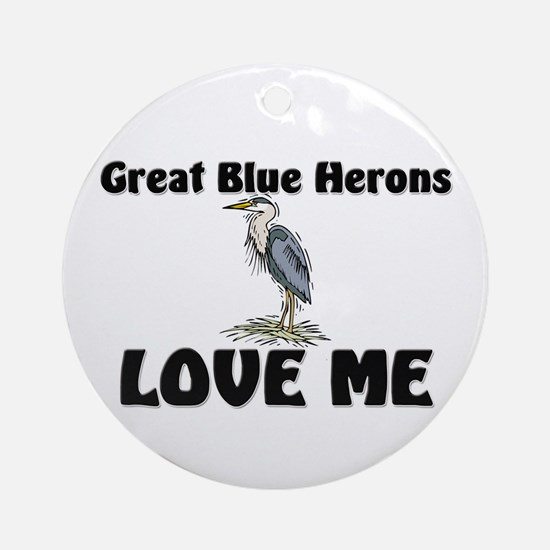 Great Blue Herons Love Me Ornament (Round)