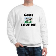Goats Love Me Sweatshirt