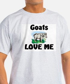 Goats Love Me T-Shirt