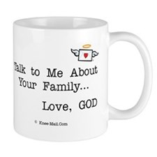 Talk to Me About Your Family Mug