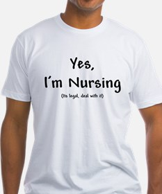 Yes, I'm nursing Shirt