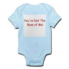 You're Not the Boss of Me Infant Bodysuit