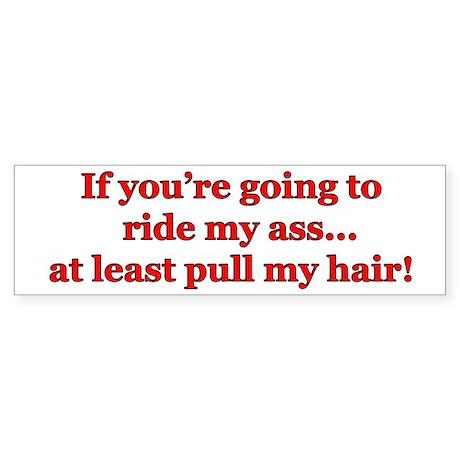 """Pull My Hair"" Bumper Sticker"