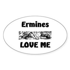 Ermines Love Me Oval Decal