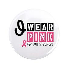 "I Wear Pink Ribbon 3.5"" Button"