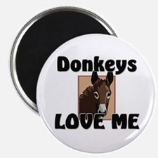 Donkeys Love Me Magnet