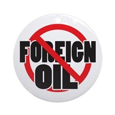 No Foreign Oil Ornament (Round)