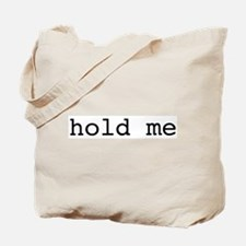 hold me Tote Bag