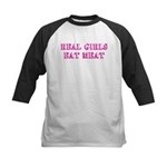 Real Girls Eat Meat Kids Baseball Jersey