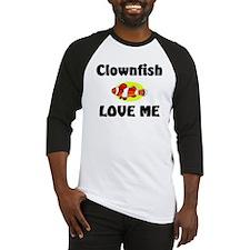 Clownfish Love Me Baseball Jersey