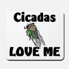 Cicadas Love Me Mousepad