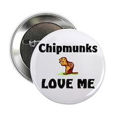 "Chipmunks Love Me 2.25"" Button"