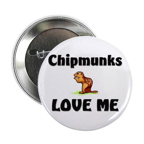 "Chipmunks Love Me 2.25"" Button (10 pack)"