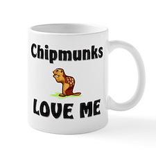 Chipmunks Love Me Mug