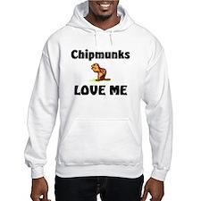 Chipmunks Love Me Hoodie