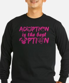 Adoption Is The Best Option Long Sleeve T-Shirt