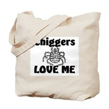 Chiggers Love Me Tote Bag