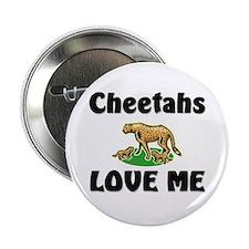 """Cheetahs Love Me 2.25"""" Button"""