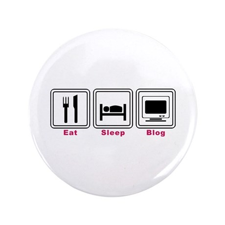 "Eat Sleep Blog 3.5"" Button"