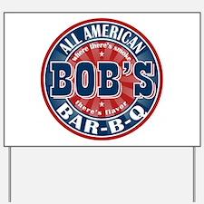 Bob's All American BBQ Yard Sign