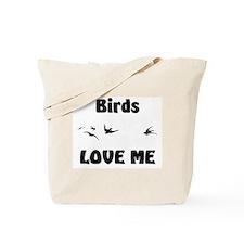 Birds Love Me Tote Bag