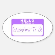 My Name Is Grandma To Be (Purple) Oval Decal