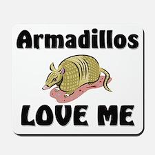 Armadillos Love Me Mousepad