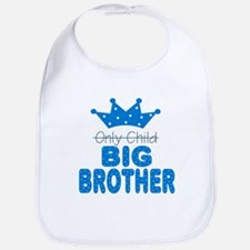 Only Child Big Brother Baby Infant Toddler Bib