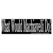 What Would Machiavelli Do? Bumper Bumper Sticker
