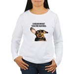I Hear Ya Women's Long Sleeve T-Shirt