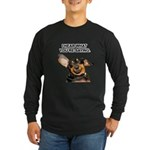 I Hear Ya Long Sleeve Dark T-Shirt