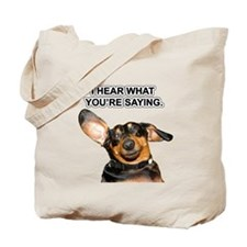 I Hear Ya Tote Bag