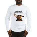 I Hear Ya Long Sleeve T-Shirt