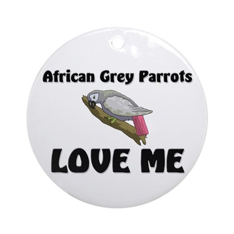 African Grey Parrots Love Me Ornament (Round)