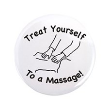 """Treat Yourself To A Massage! 3.5"""" Button"""
