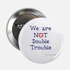 NOT Double Trouble Button