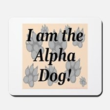 I Am The Alpha Dog! Mousepad