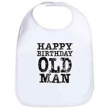 Happy Birthday Old Man Bib