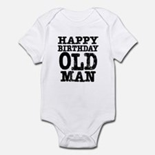 Happy Birthday Old Man Infant Bodysuit
