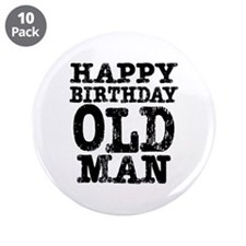 "Happy Birthday Old Man 3.5"" Button (10 pack)"