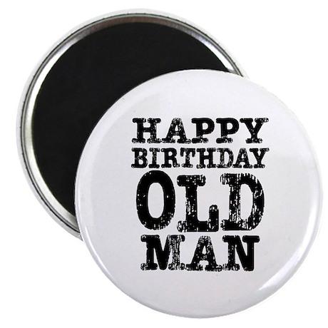 Happy Birthday Old Man Magnet
