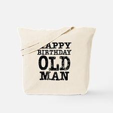 Happy Birthday Old Man Tote Bag