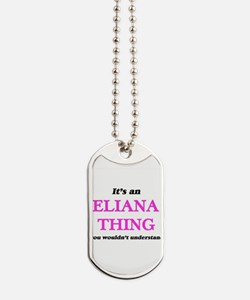 It's an Eliana thing, you wouldn' Dog Tags