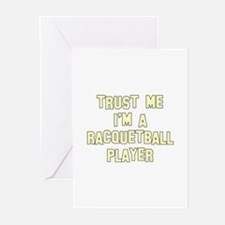 Trust Me I'm a Racquetball Pl Greeting Cards (Pk o